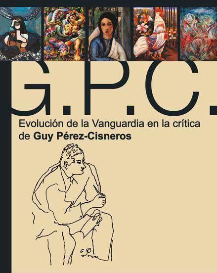 Evolución de la Vanguardia en la crítica de Guy Pérez-Cisneros. 2015.